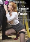 Моя жена шлюха /Ma Femme Est Une Putain (My Wife Is A Whore)/