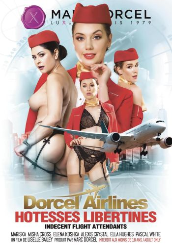 Дорсель авиалинии: развратницы /Dorcel Airlines: Hotesses Libertines (Indecent Flight Attendants)/ Video Marc Dorcel (2019) купить порнофильм